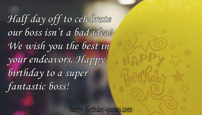 Happy birthday boss quotes funny